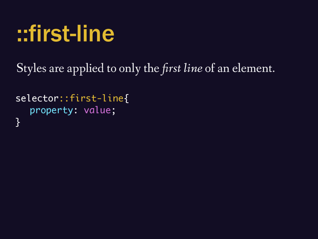 ::first-line Styles are applied to only the fir...
