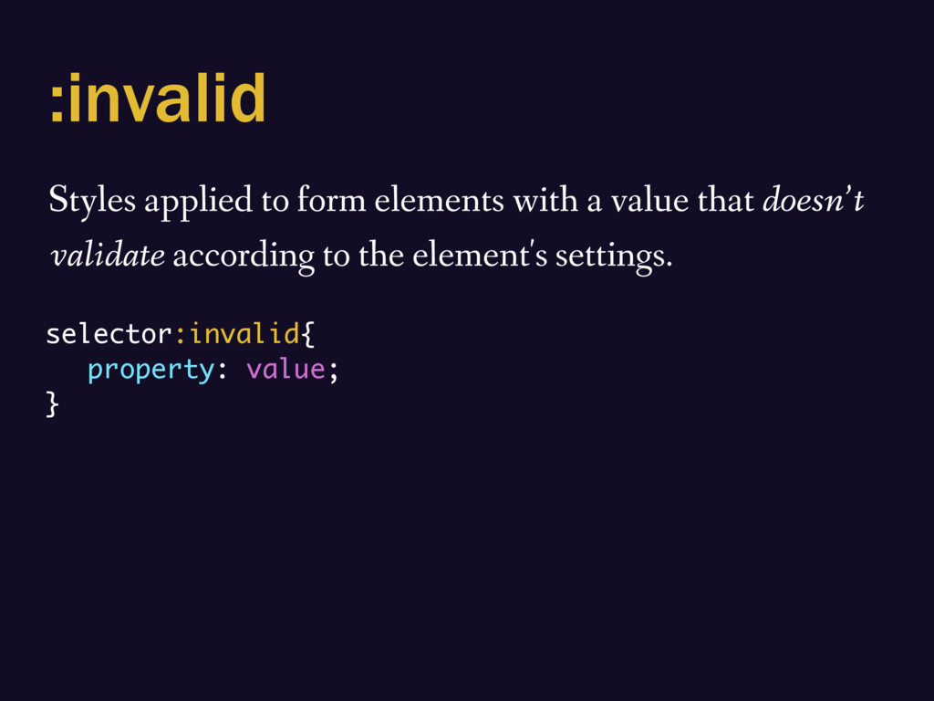 :invalid Styles applied to form elements with a...