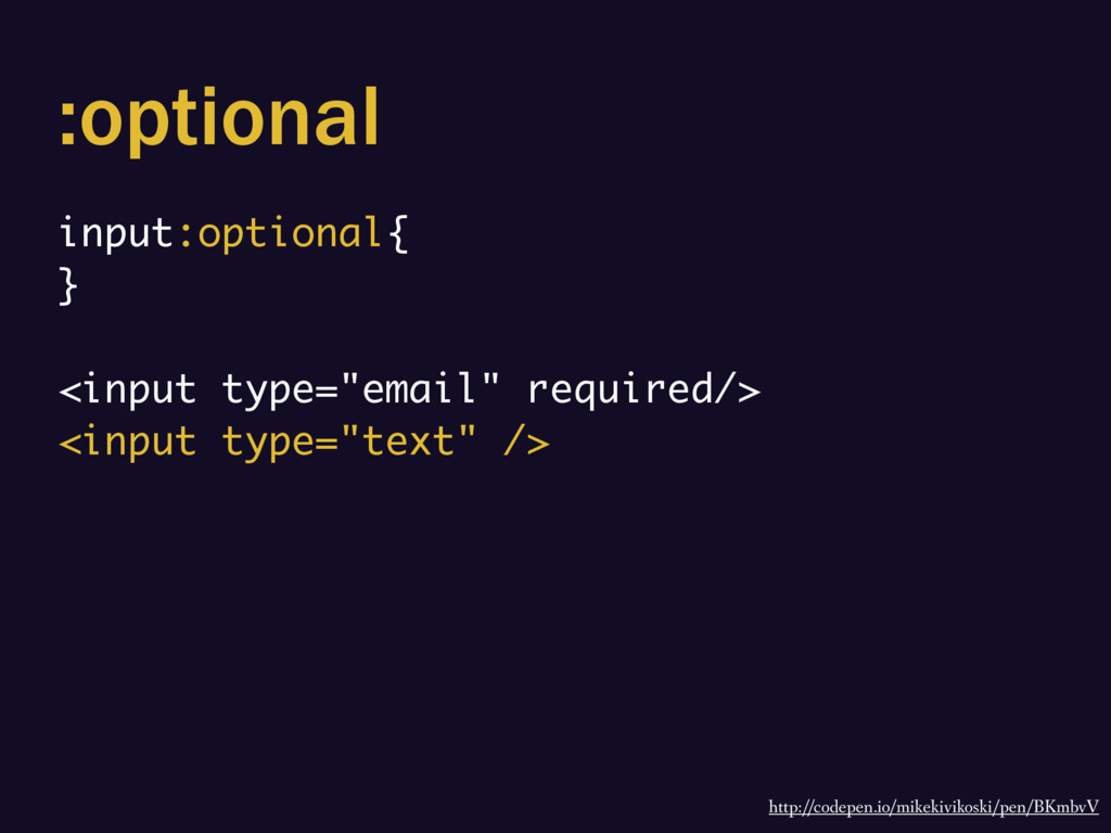":optional input:optional{ } <input type=""email""..."