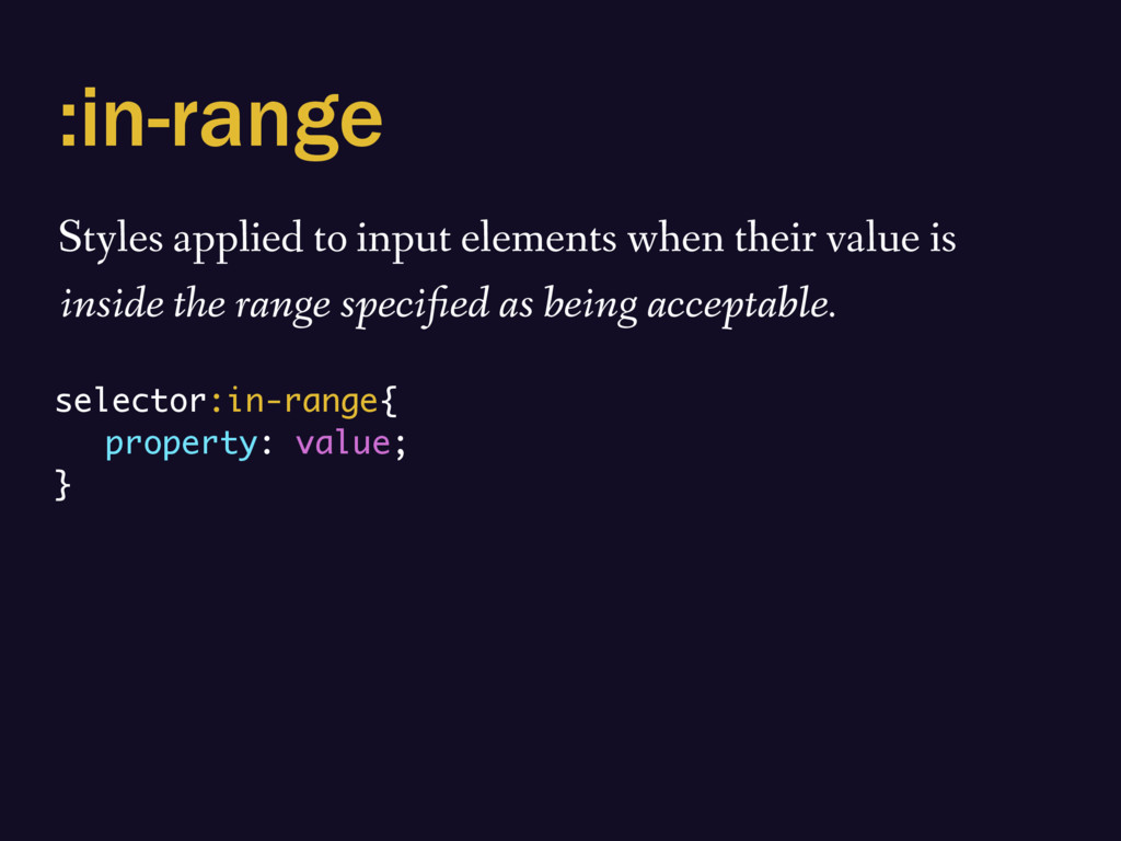 :in-range Styles applied to input elements when...