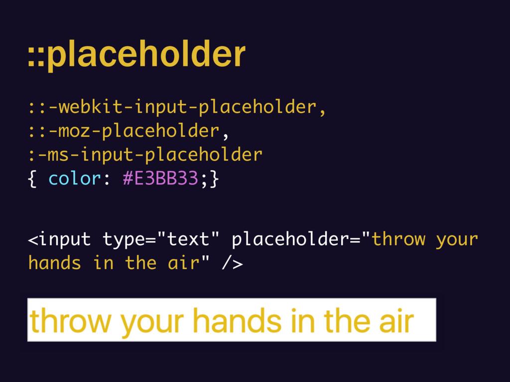::placeholder ::-webkit-input-placeholder, ::-m...