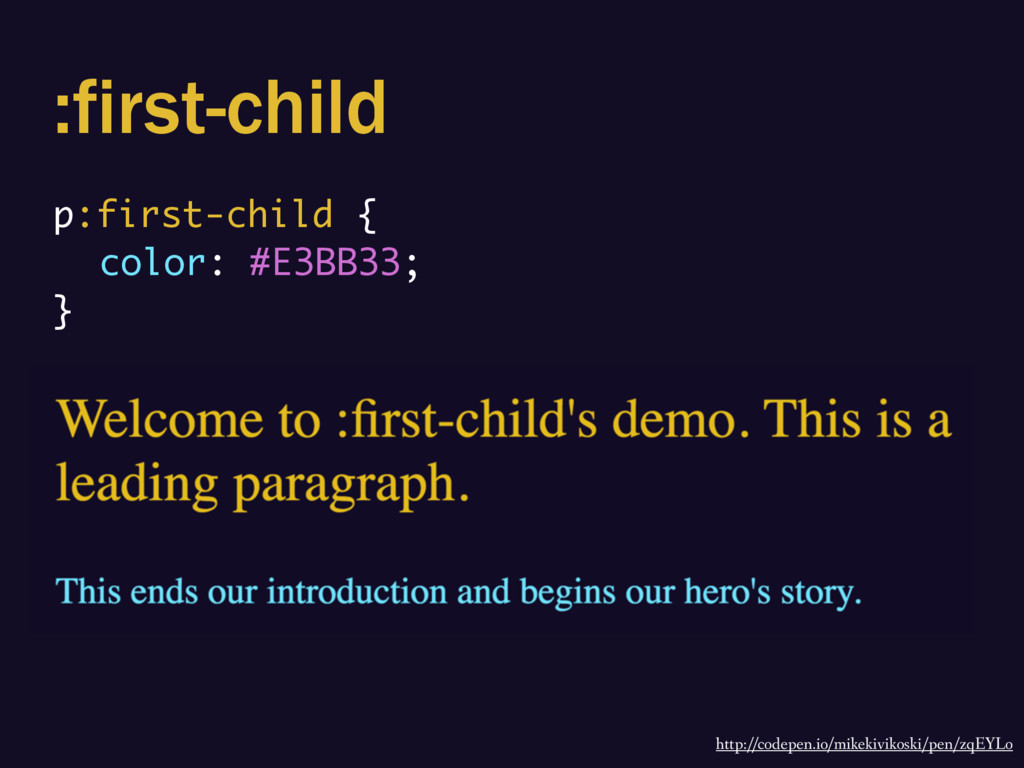 :first-child p:first-child { color: #E3BB33; } ...