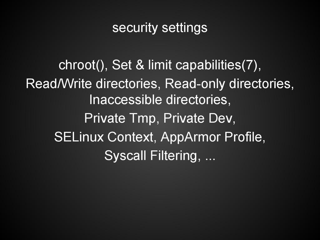security settings chroot(), Set & limit capabil...