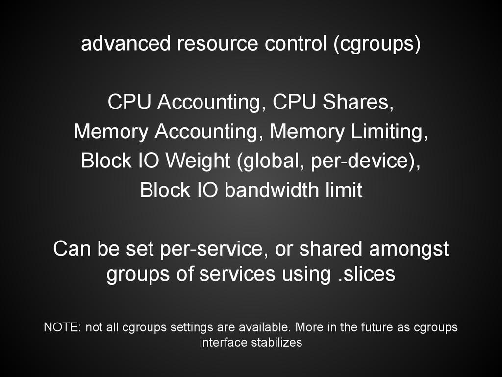 advanced resource control (cgroups) CPU Account...
