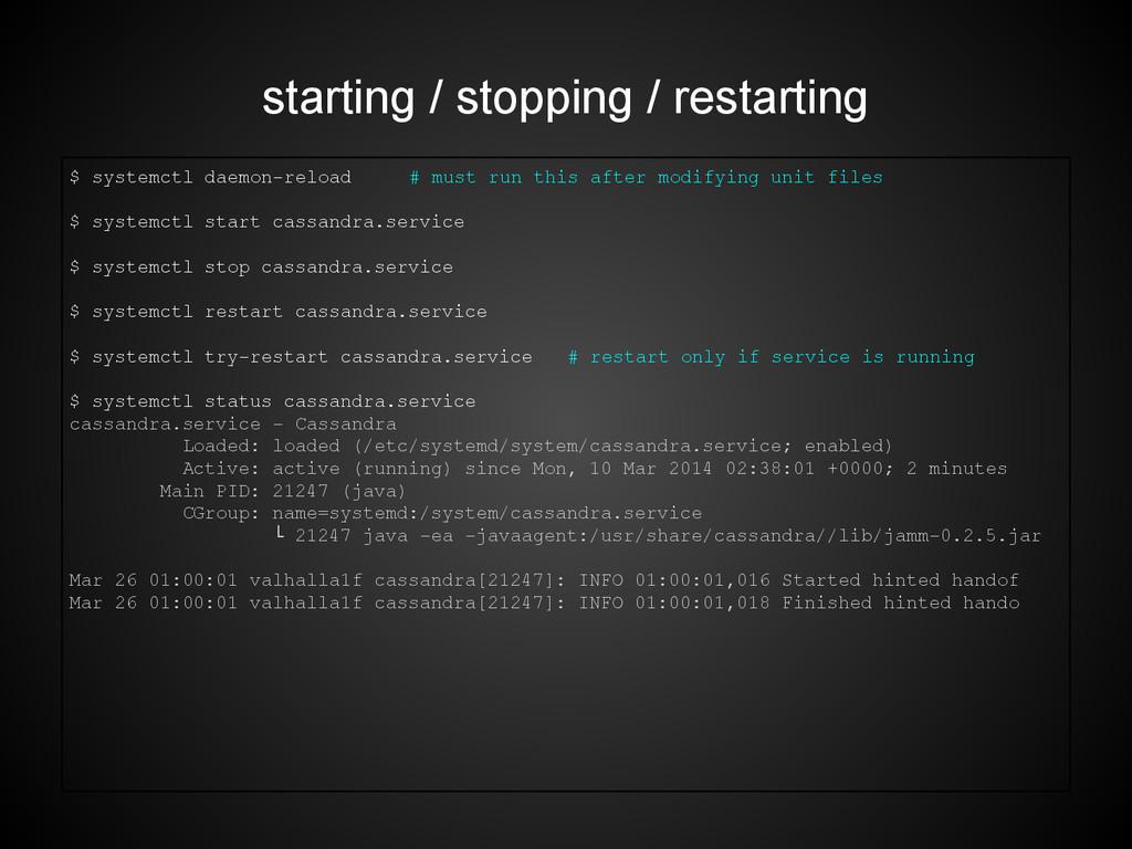 starting / stopping / restarting $ systemctl da...