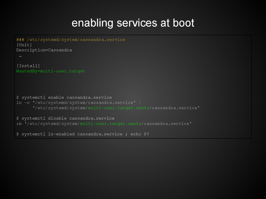 enabling services at boot ### /etc/systemd/syst...