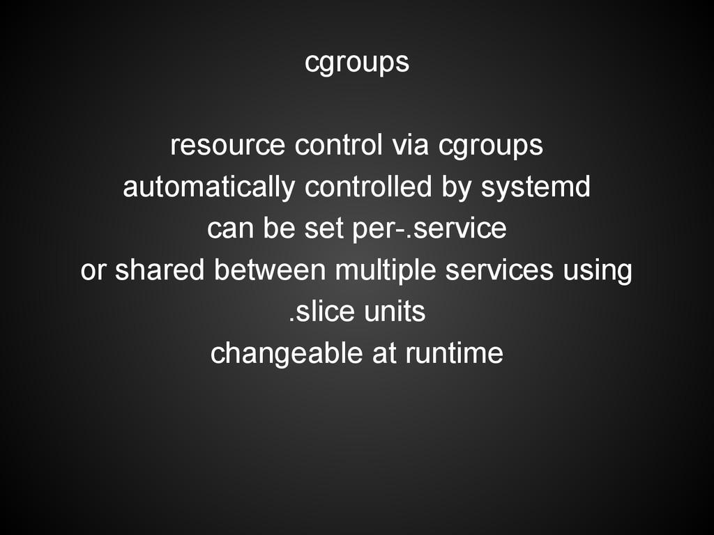 cgroups resource control via cgroups automatica...