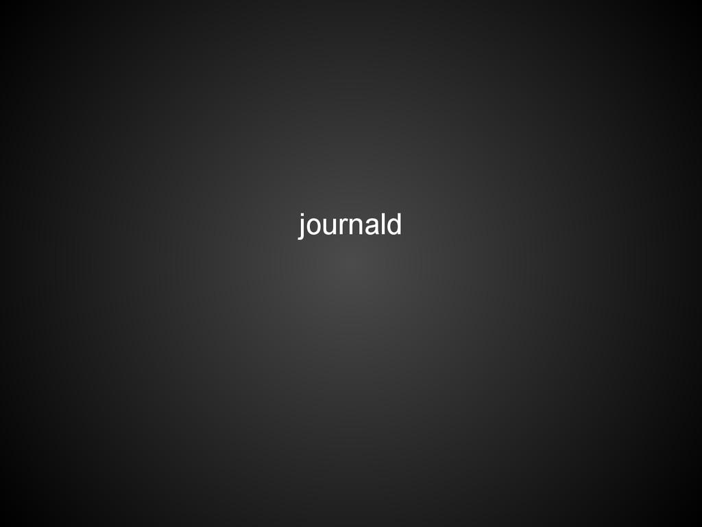 journald