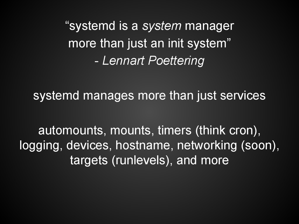 """""""systemd is a system manager more than just an ..."""