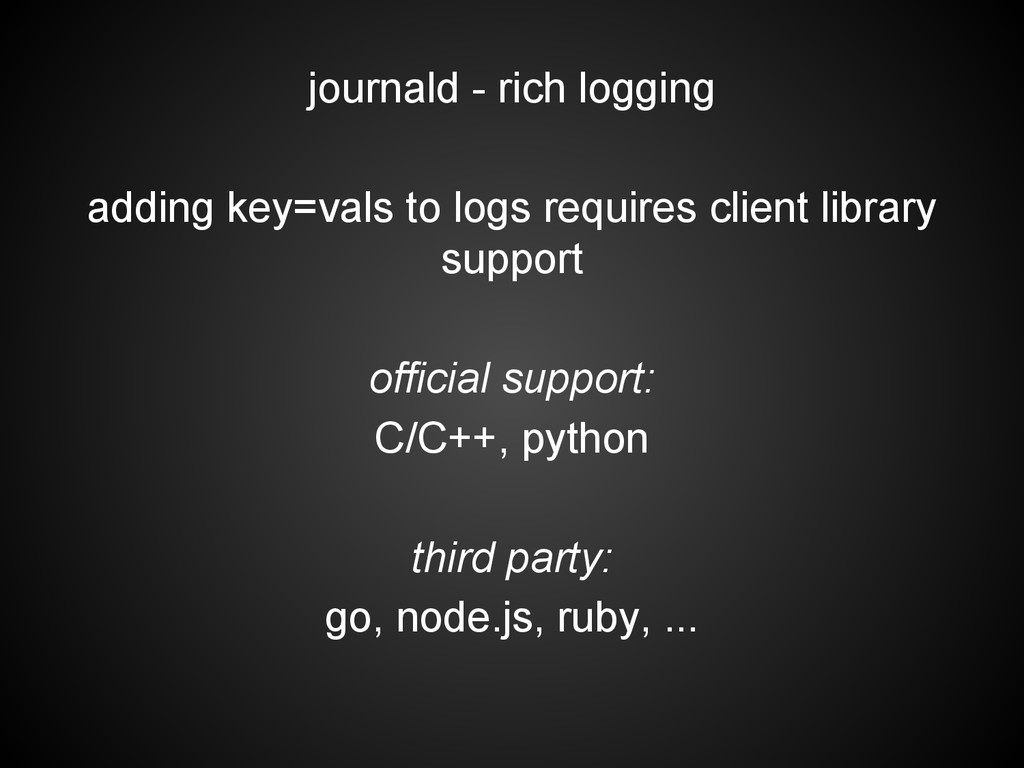 journald - rich logging adding key=vals to logs...