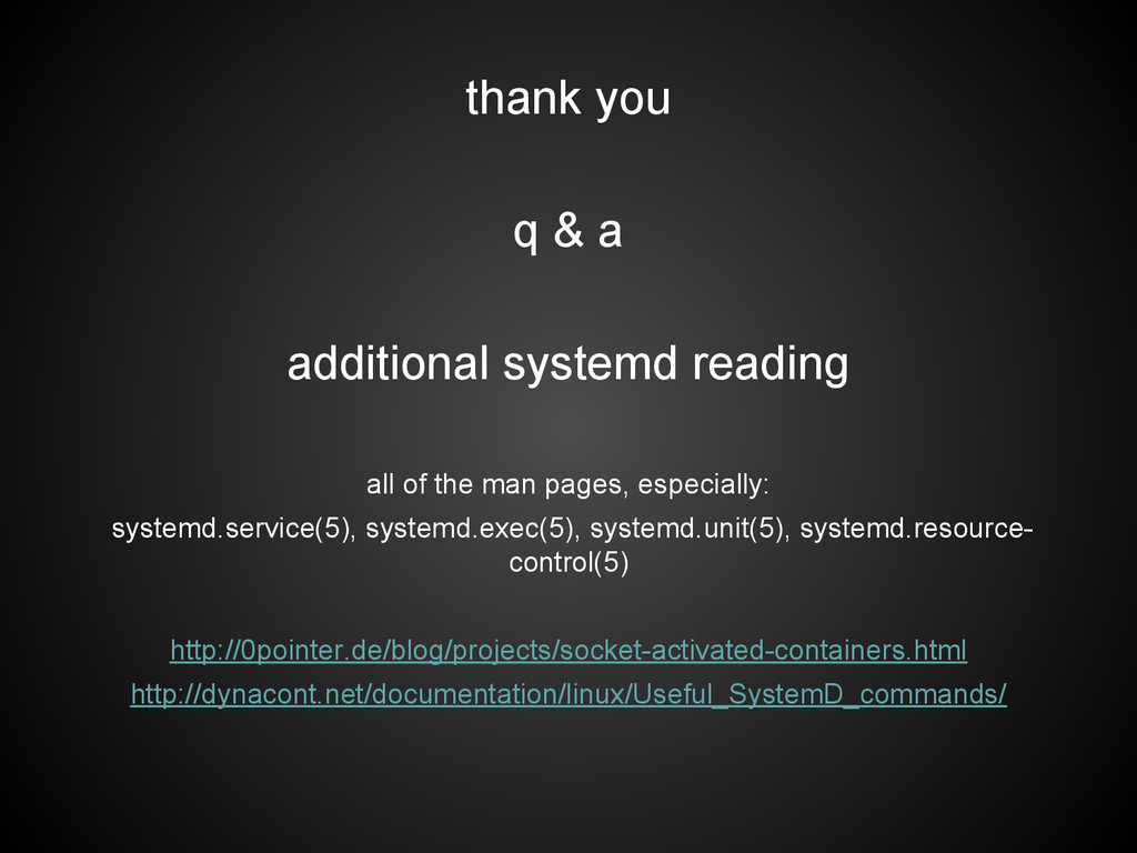 thank you q & a additional systemd reading all ...