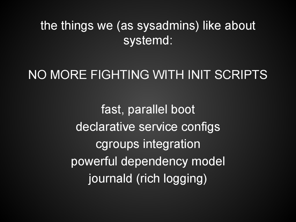 the things we (as sysadmins) like about systemd...