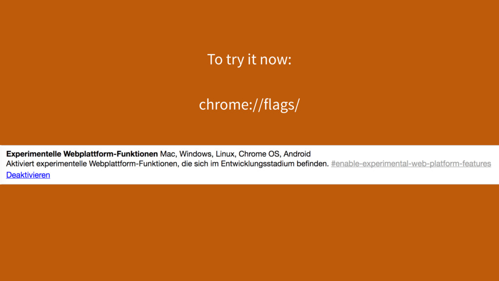 To try it now: chrome://flags/