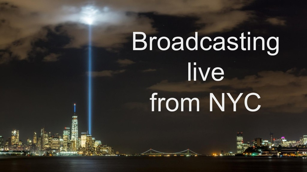 Broadcasting live from NYC