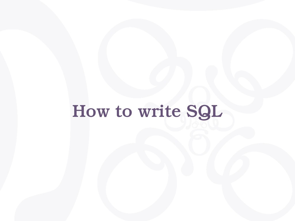 How to write SQL