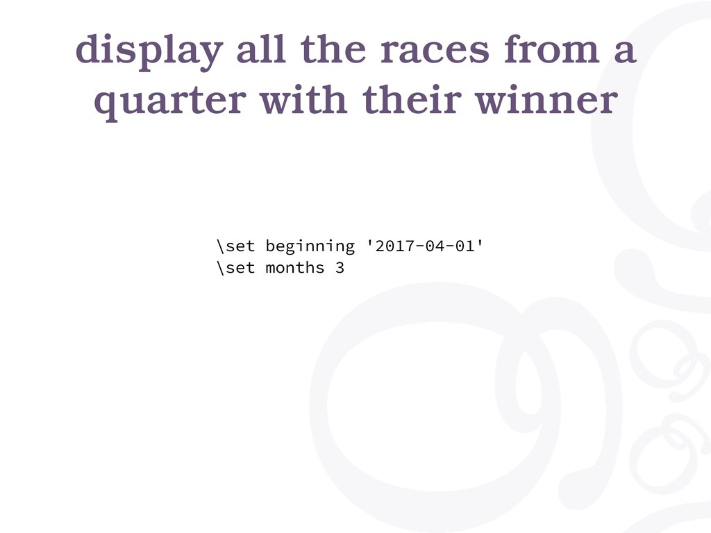 display all the races from a quarter with their...