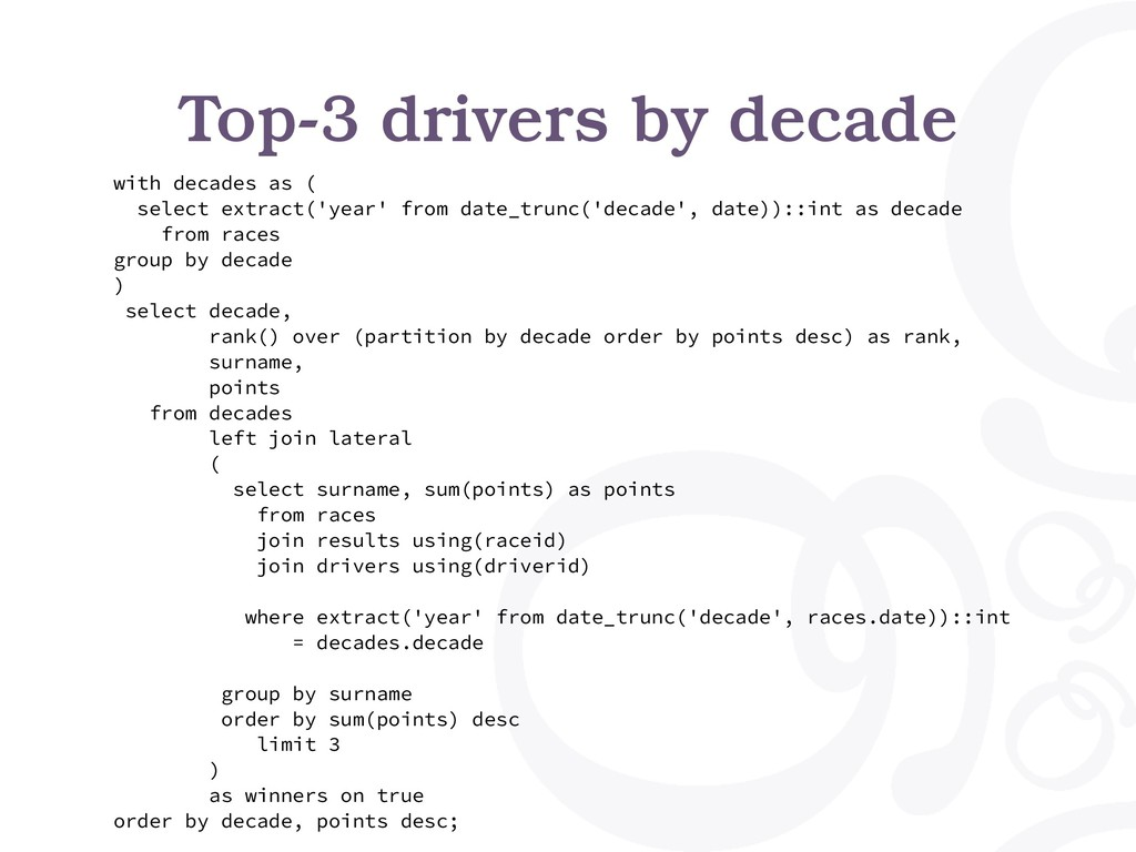 Top-3 drivers by decade with decades as ( selec...