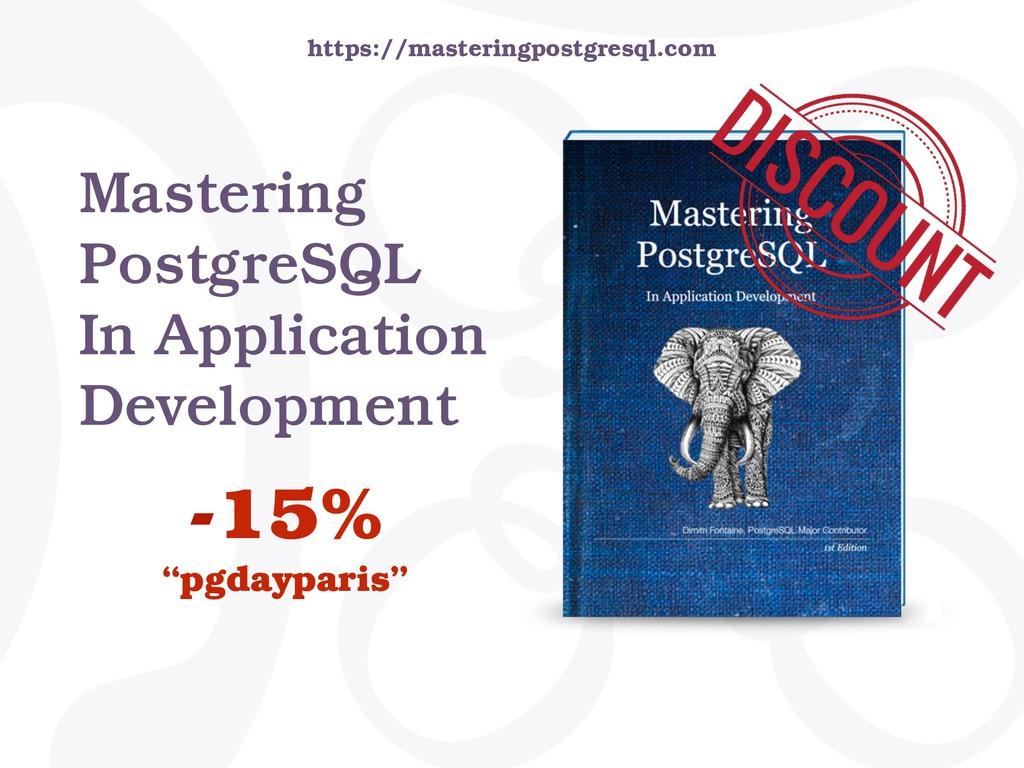 Mastering PostgreSQL In Application Development...