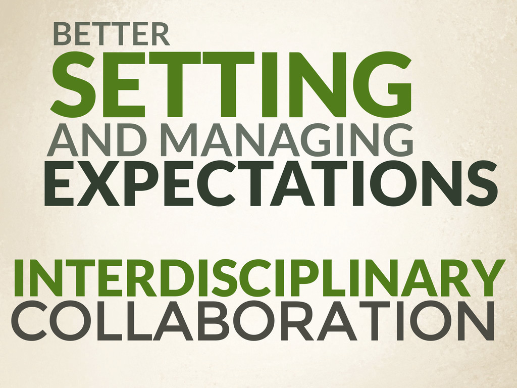 SETTING EXPECTATIONS INTERDISCIPLINARY COLLABOR...