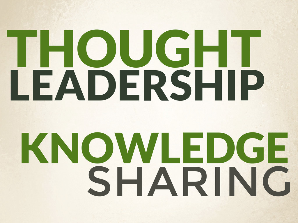THOUGHT LEADERSHIP KNOWLEDGE SHARING