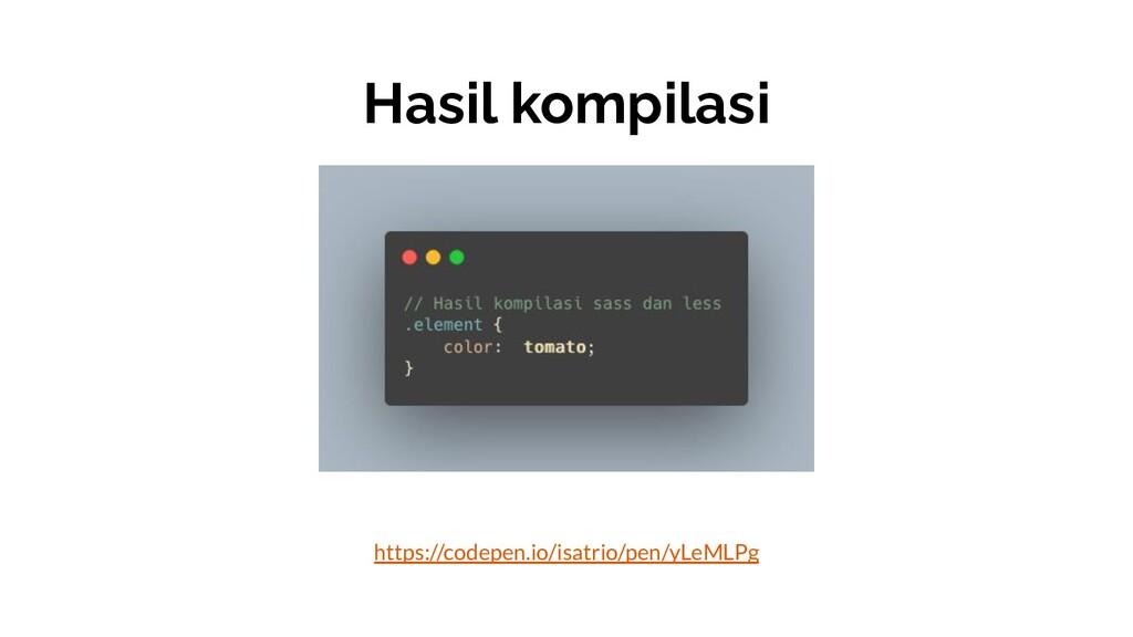 https://codepen.io/isatrio/pen/yLeMLPg Hasil ko...