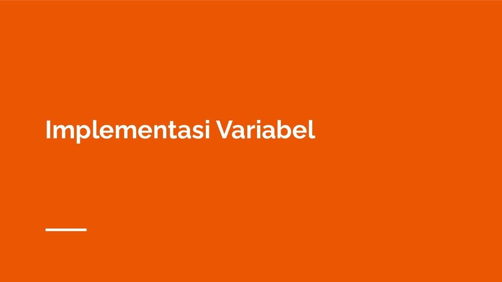 Implementasi Variabel