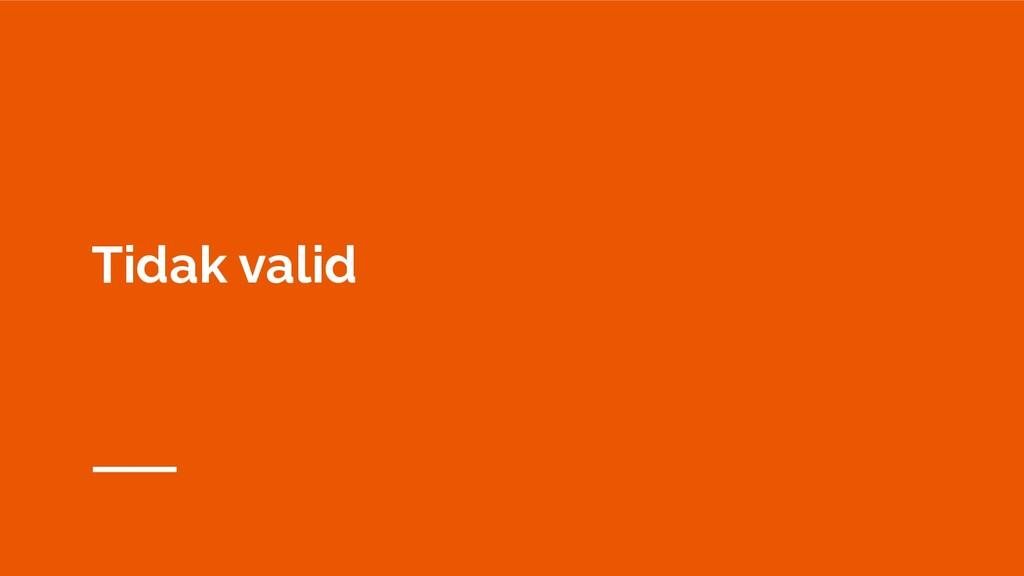 Tidak valid