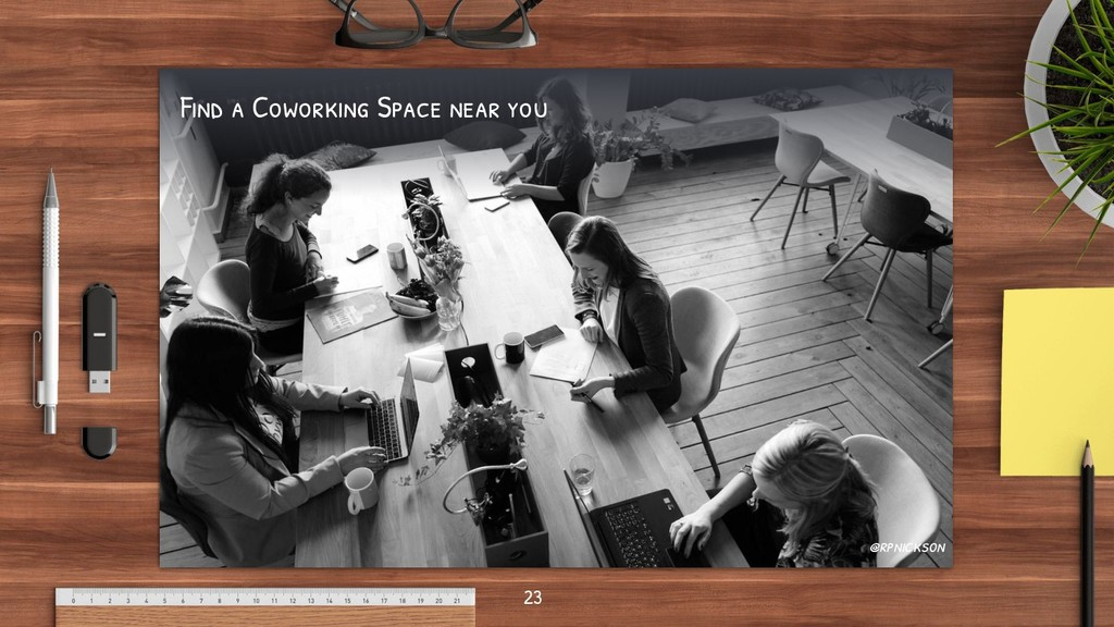 23 @rpnickson Find a Coworking Space near you