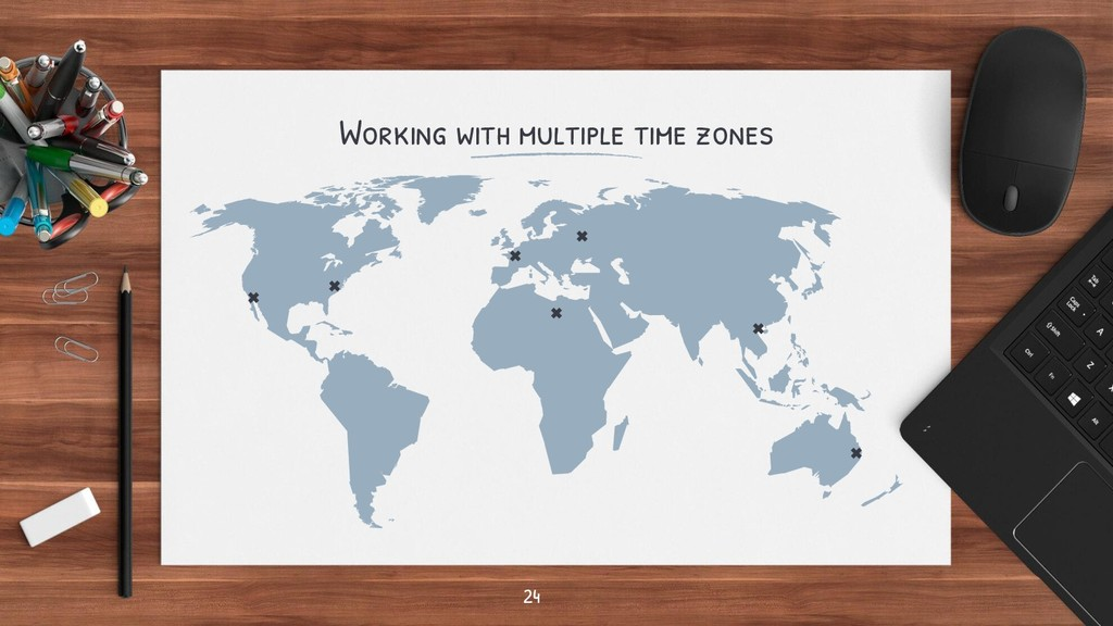 Working with multiple time zones 24