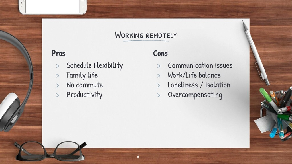 Pros > Schedule Flexibility > Family life > No ...
