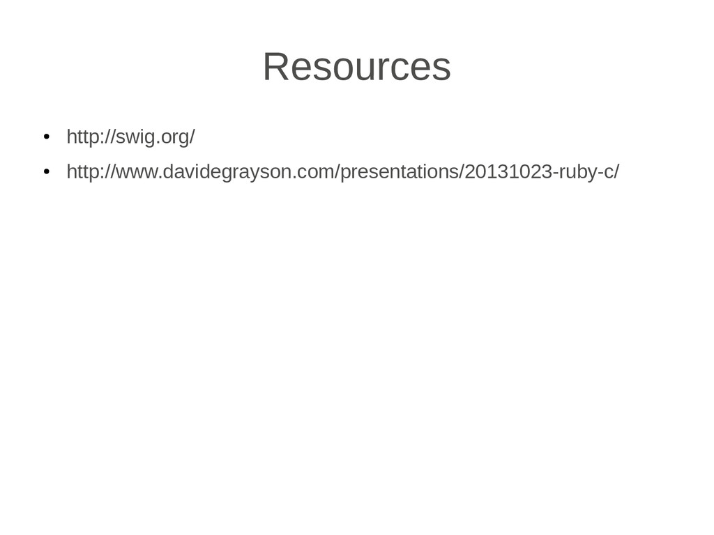 Resources ● http://swig.org/ ● http://www.david...