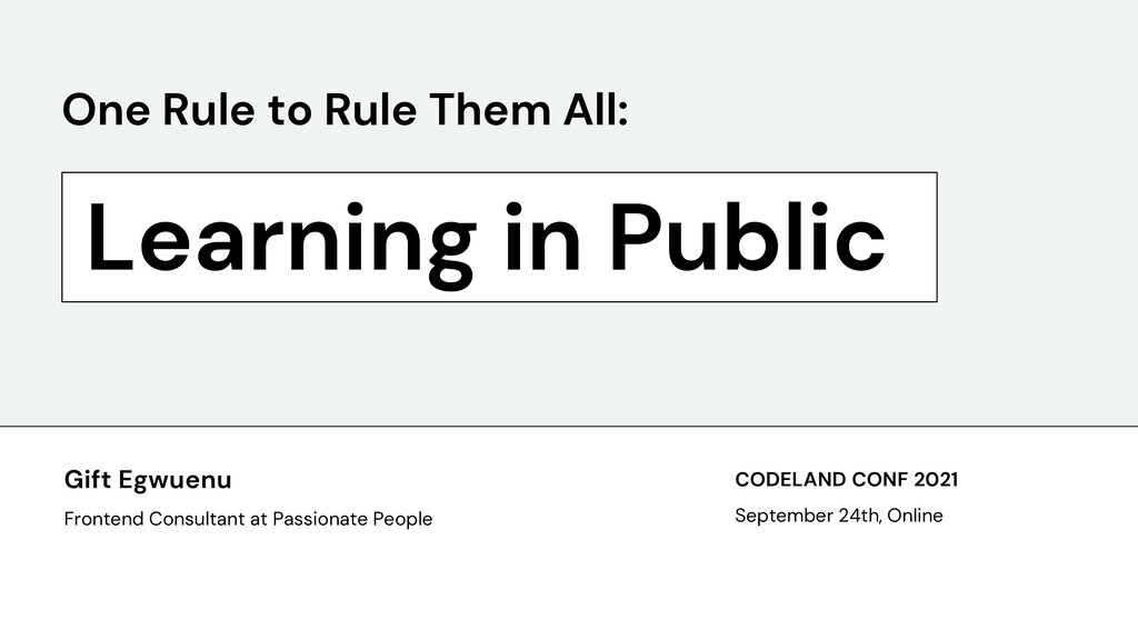 Learning in Public One Rule to Rule Them All: G...
