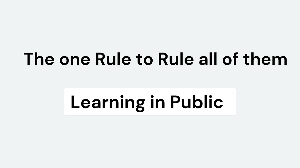 The one Rule to Rule all of them Learning in Pu...