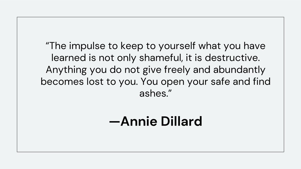 """""""The impulse to keep to yourself what you have ..."""