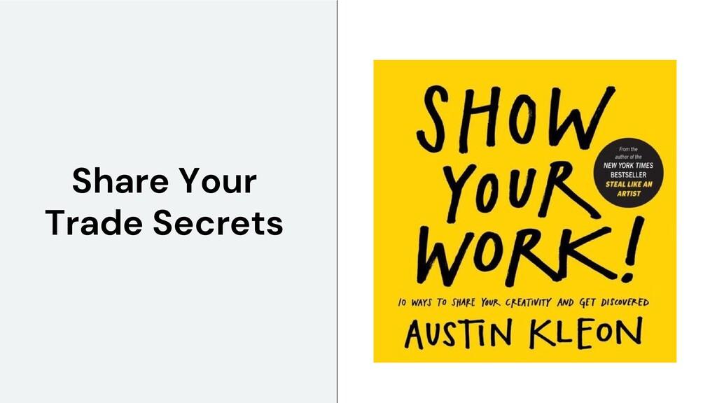 Share Your Trade Secrets