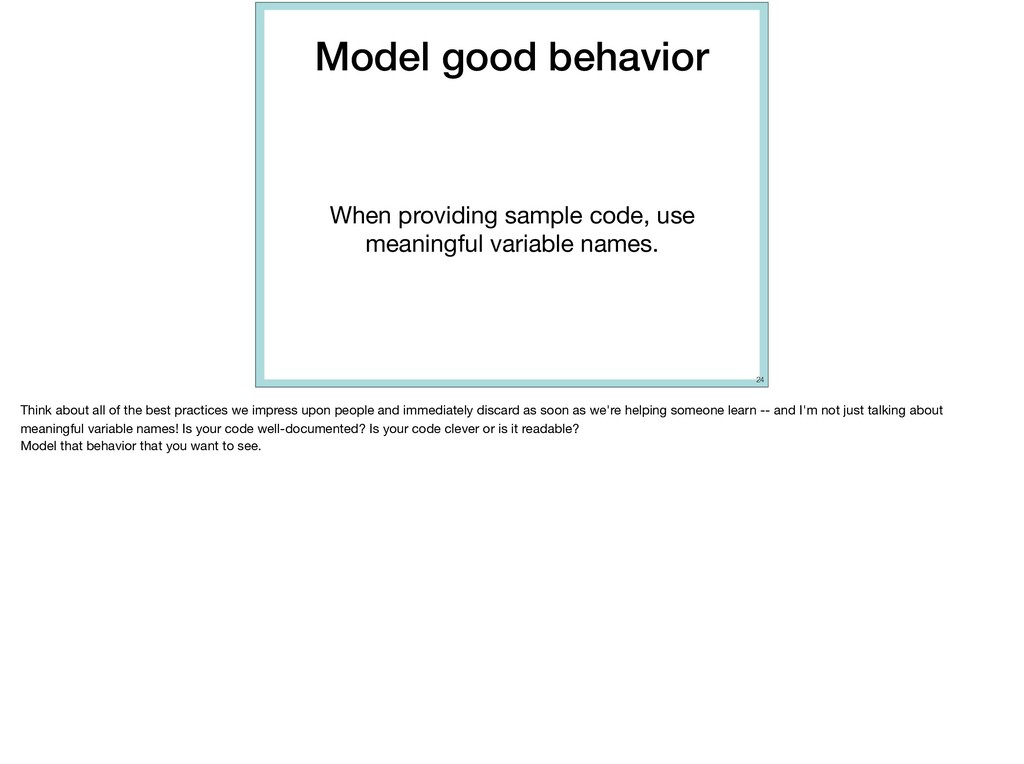 Model good behavior When providing sample code,...