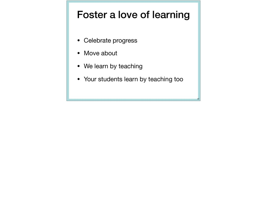 Foster a love of learning • Celebrate progress ...