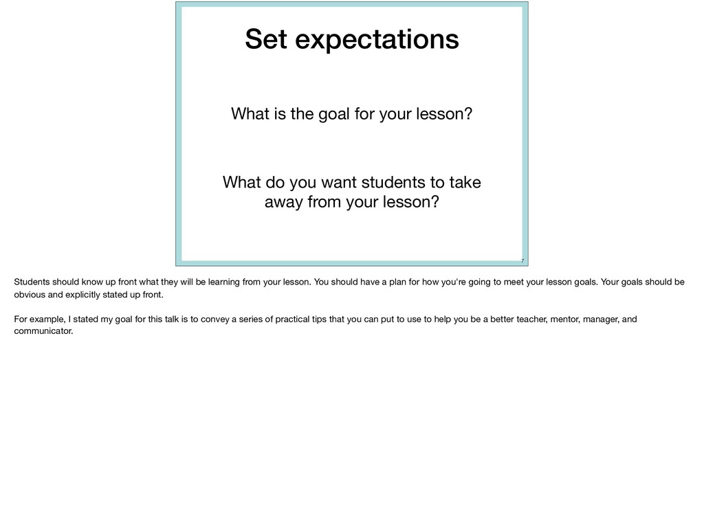 Set expectations What is the goal for your less...