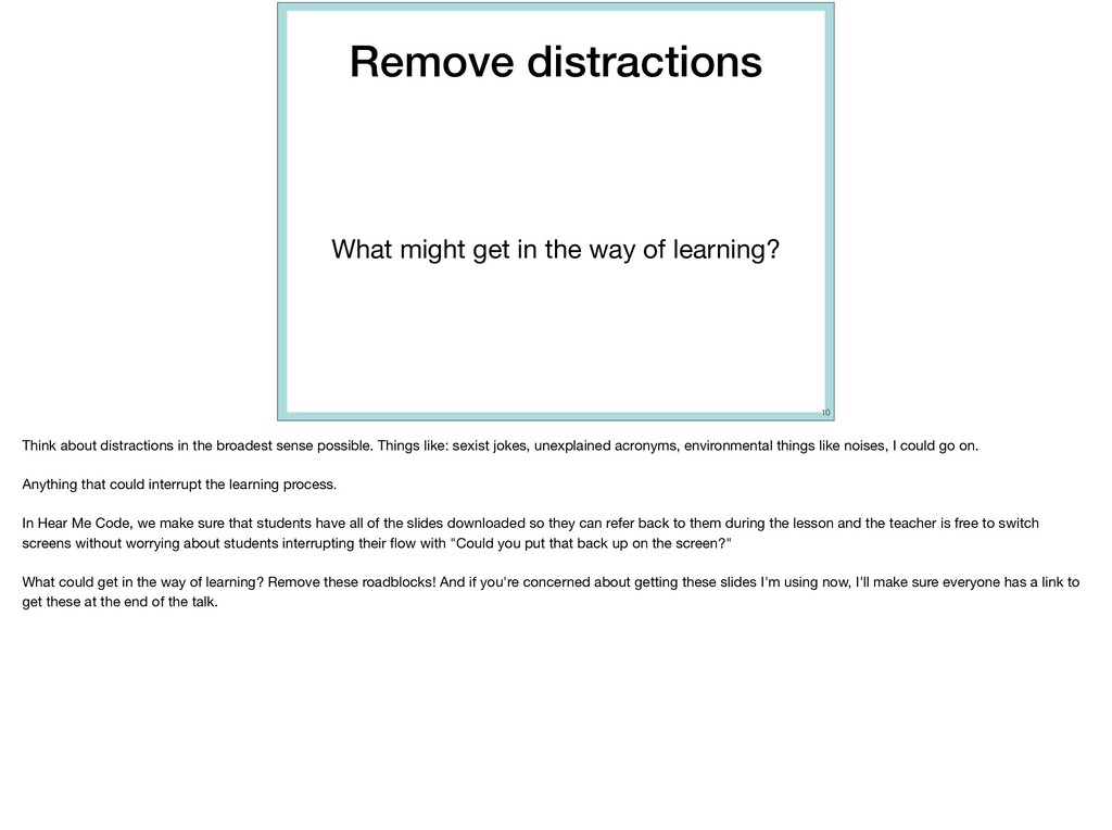 Remove distractions What might get in the way o...