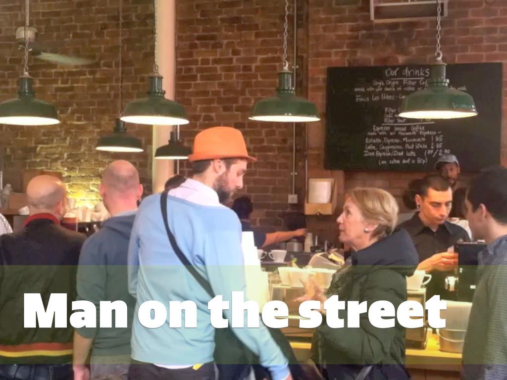 #GRMethods | @zakiwarfel Man on the street