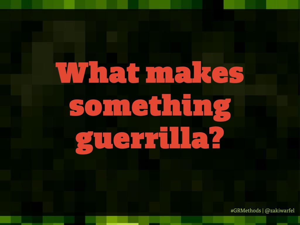 #GRMethods | @zakiwarfel What makes something g...
