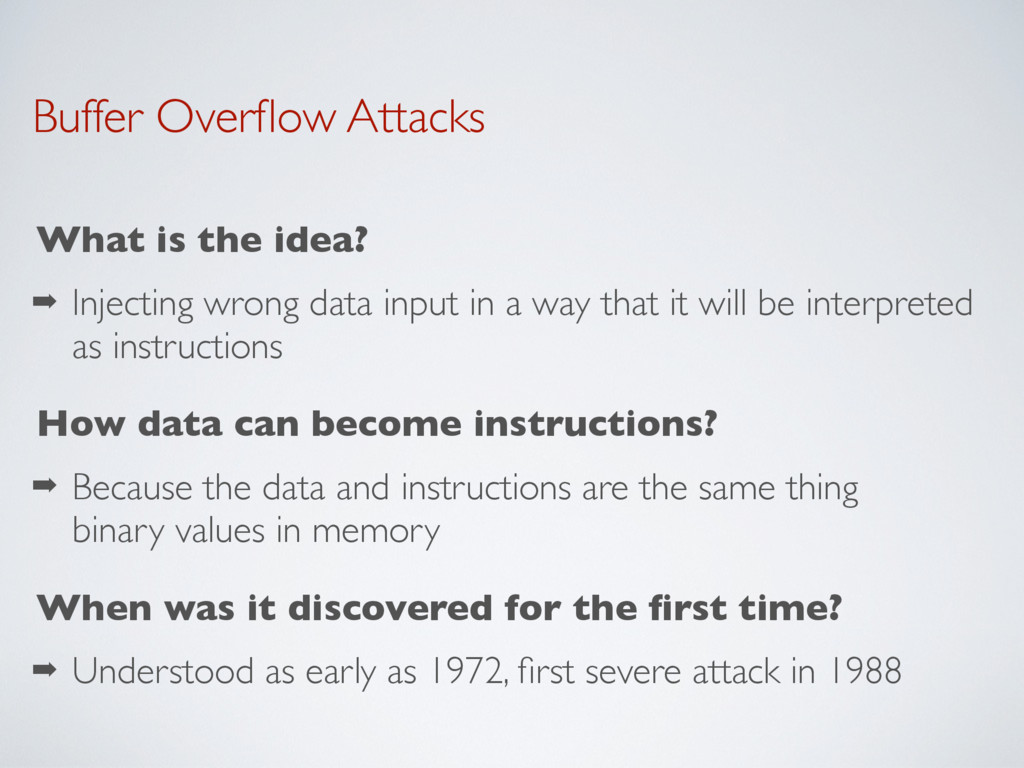 Buffer Overflow Attacks What is the idea? ➡ Inje...