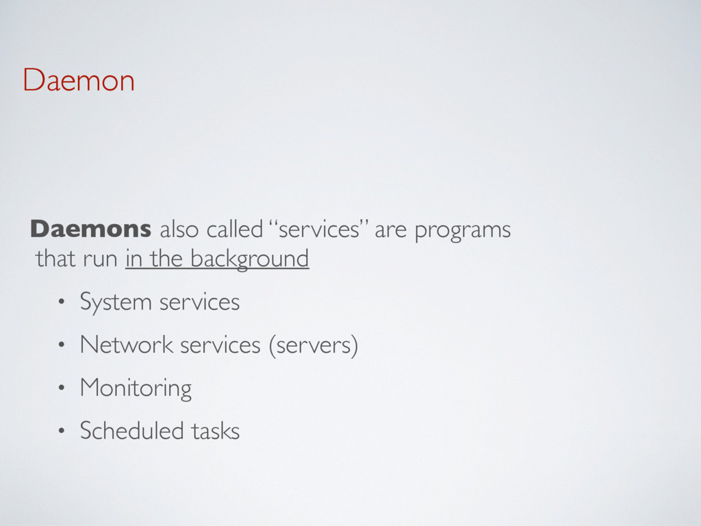 "Daemon Daemons also called ""services"" are progr..."