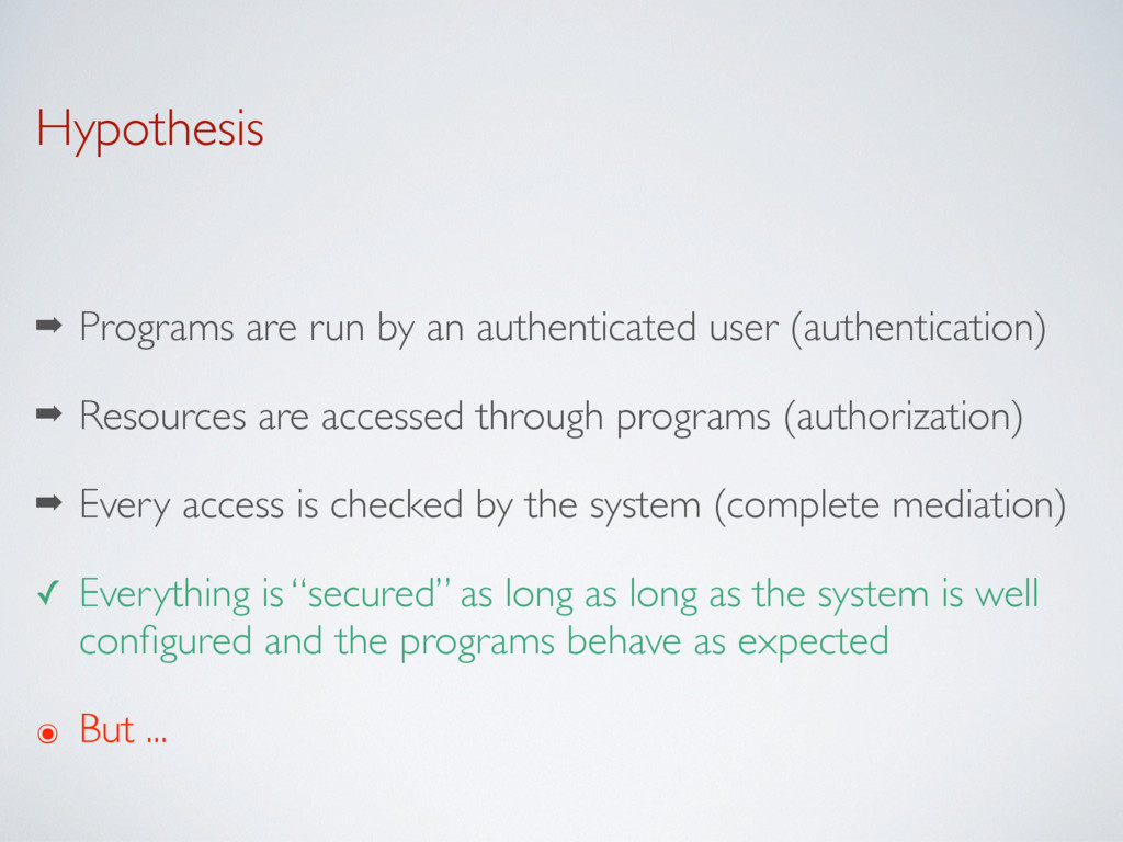Hypothesis ➡ Programs are run by an authenticat...