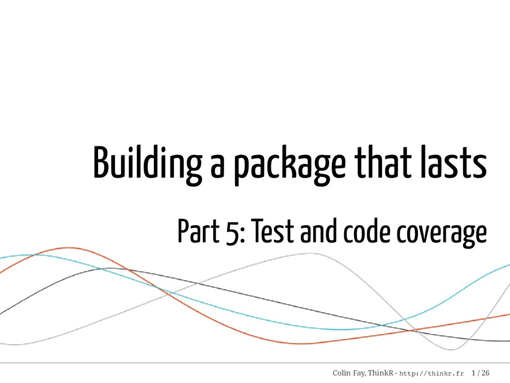 Building a package that lasts Part 5: Test and ...