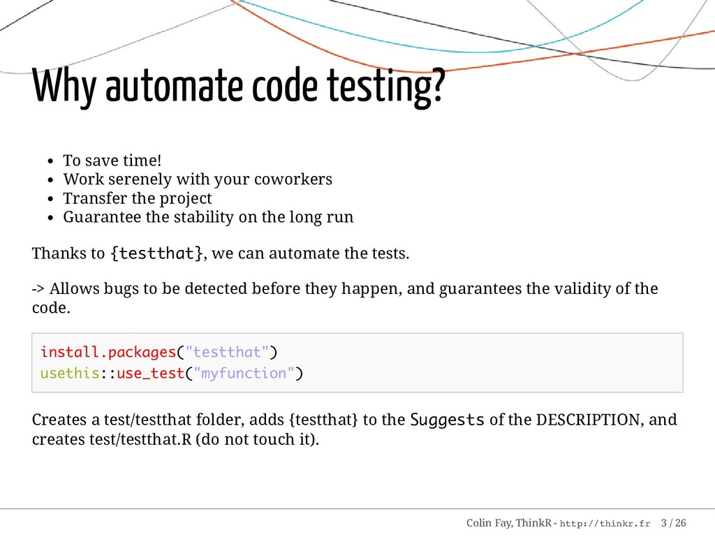 Why automate code testing? To save time! Work s...