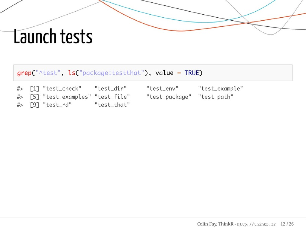 "Launch tests grep(""^test"", ls(""package:testthat..."