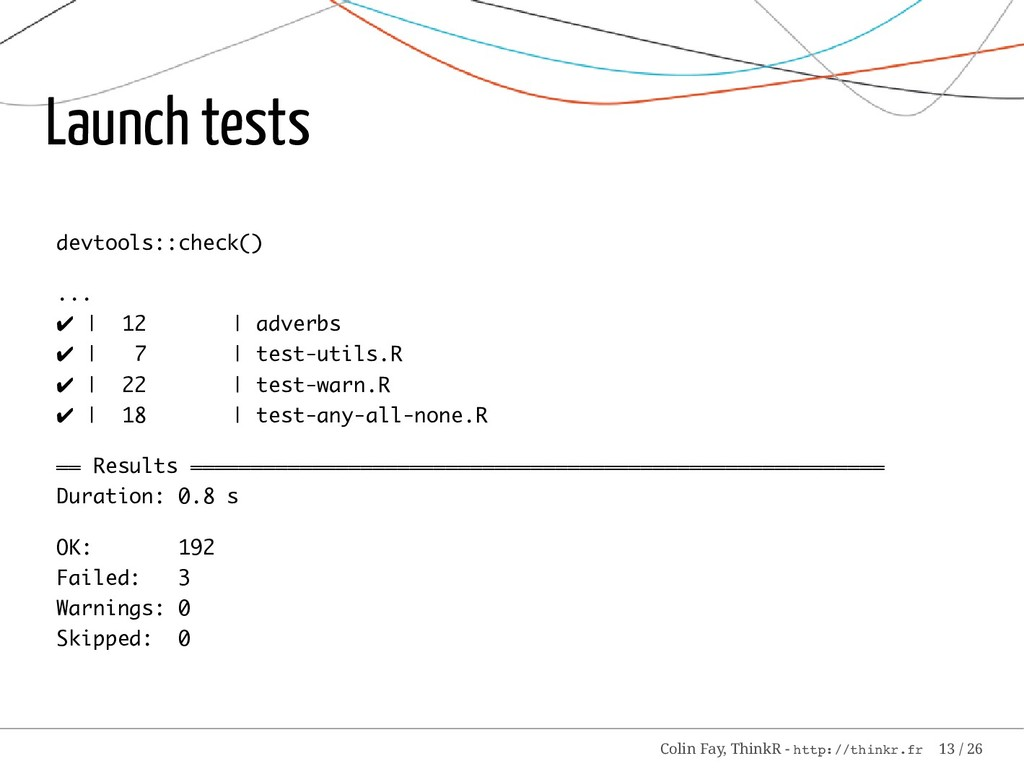 Launch tests devtools::check() ... ✔ | 12 | adv...