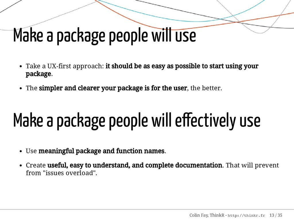 Make a package people will use Take a UX-first ...