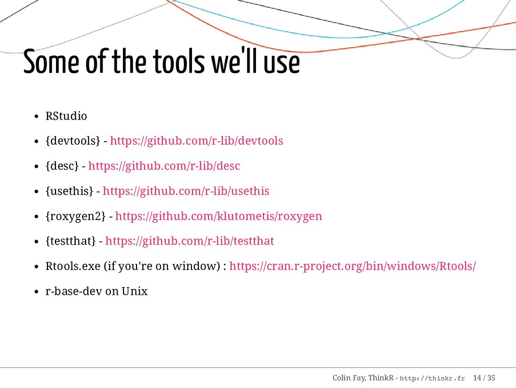Some of the tools we'll use RStudio {devtools} ...